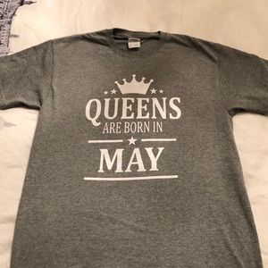Queens are born in May tshirt. Brand New.